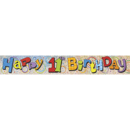 HAPPY 11TH BIRTHDAY PRISMATIC BANNER 12 FT