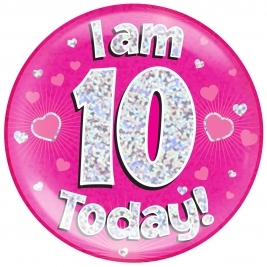 I am 10 Today - Pink Holographic Jumbo Badge