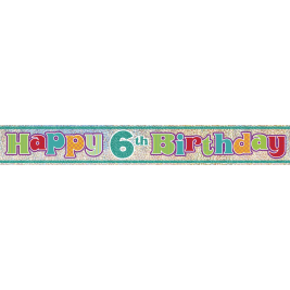 HAPPY 6TH BIRTHDAY PRISMATIC BANNER 12 FT.